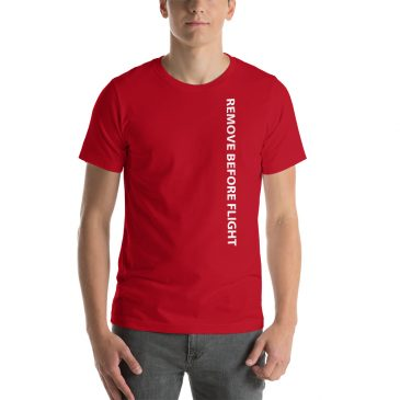 Remove Before Flight Short-Sleeve Unisex T-Shirt